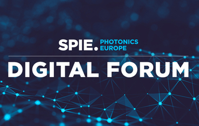 Now open – and completely free: SPIE's Photonics Europe Digital Forum.
